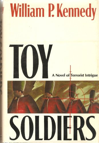 Toy Soldiers: Kennedy, William P.