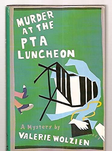 Murder at the Pta Luncheon: Wolzien, Valerie