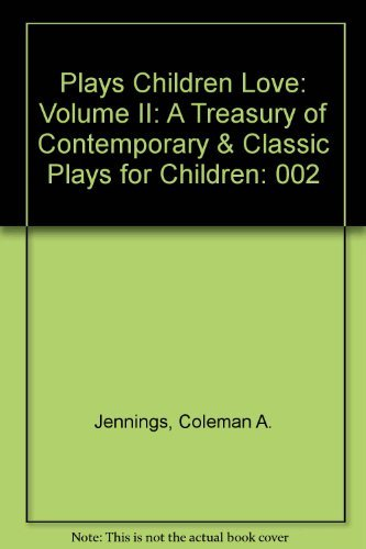 9780312014902: Plays Children Love: A Treasury of Contemporary and Classic Plays for Children: 002