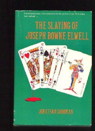 The slaying of Joseph Bowne Elwell: Jonathan Goodman
