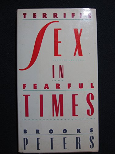 9780312015190: Terrific Sex in Fearful Times