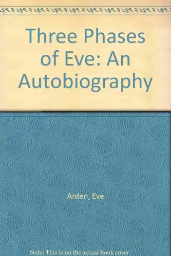 9780312015213: Three Phases of Eve: An Autobiography