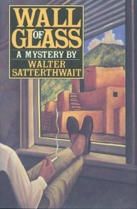Wall of Glass: Satterthwait, Walter