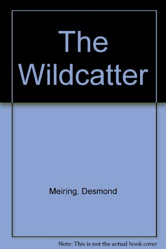 9780312015336: The Wildcatter
