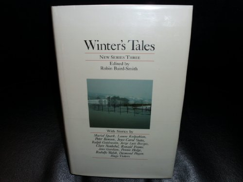 Winter's Tales: New Series Three (0312015372) by Muriel Spark; Laura Kalpakian; Peter Benson; Joyce Carol Oates; Ralph Goldswain; Jorge Luis Borges; Clare Nonhebel; Ronald Frame; Jane Gardam et al