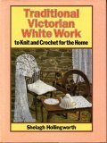 ISBN 9780312015527 product image for Traditional Victorian White Work to Knit and Crochet for the Home | upcitemdb.com