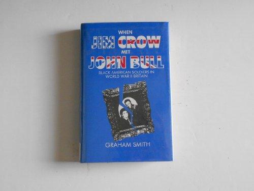 9780312015961: When Jim Crow Met John Bull: Black American Soldiers in World War II Britain