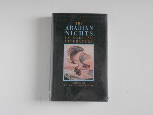 9780312016081: The Arabian Nights in English Literature: Studies in the Reception of the the Thousand and One Nights Into British Culture
