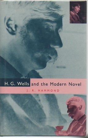 H.G. Wells and the Modern Novel: Hammond, J. R.