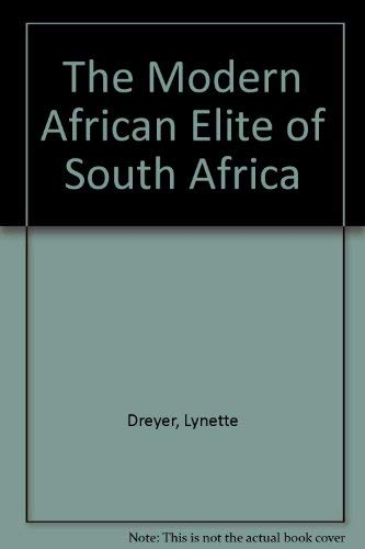 THE MODERN AFRICAN ELITE OF SOUTH AFRICA.