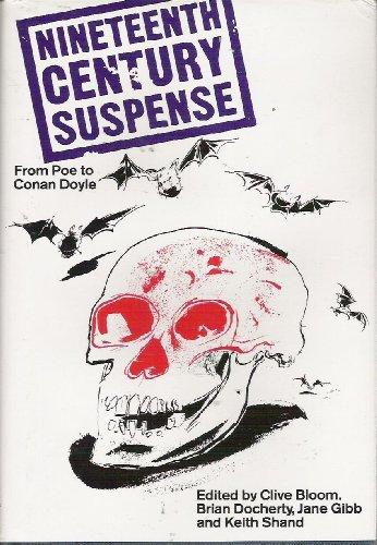 9780312016777: Nineteenth Century Suspense: From Poe to Conan Doyle