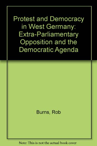 9780312016814: Protest and Democracy in West Germany: Extra-Parliamentary Opposition and the Democratic Agenda