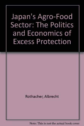 9780312016913: Japan's Agro-Food Sector: The Politics and Economics of Excess Protection