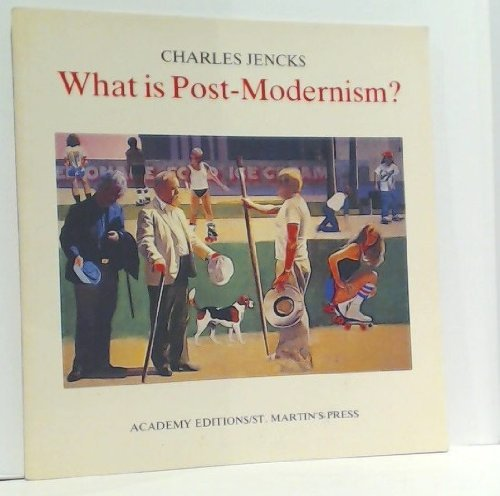 What is Post Modernism, 2nd Ed.: Charles Jencks