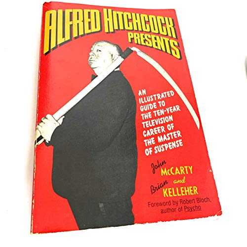 9780312017118: Alfred Hitchcock Presents: An Illustrated Guide to the Ten-Year Old Television Career of the Master of Suspense
