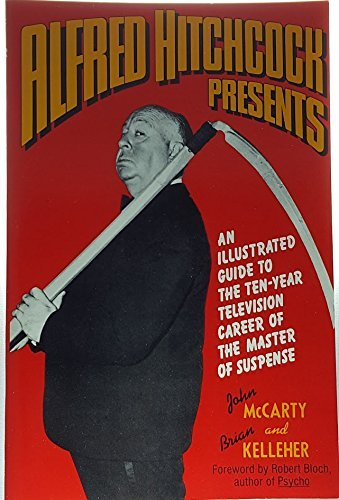 9780312017118: Alfred Hitchcock Presents: An Illustrated Guide to the Ten-Year Television Career of the Master of Suspense