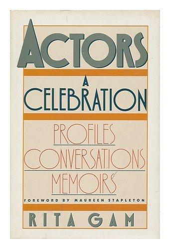 Actors: A Celebration: Gam, Rita
