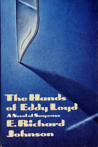 The Hands of Eddy Loyd: Johnson, E. Richard