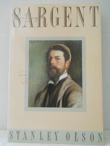 John Singer Sargent: His Portrait: Olson, Stanley