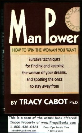 Man Power: How to Win the Woman: Cabot, Tracy