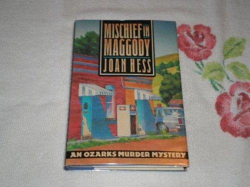 Mischief in Maggody: Hess, Joan