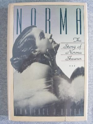 Norma: The Story of Norma Shearer by Quirk, Lawrence J.: Lawrence J. Quirk