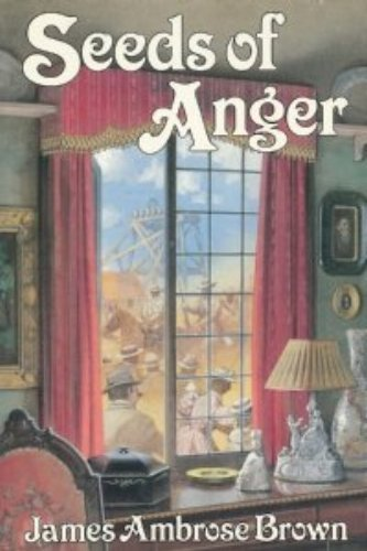 Seeds of Anger: Brown, James Ambrose