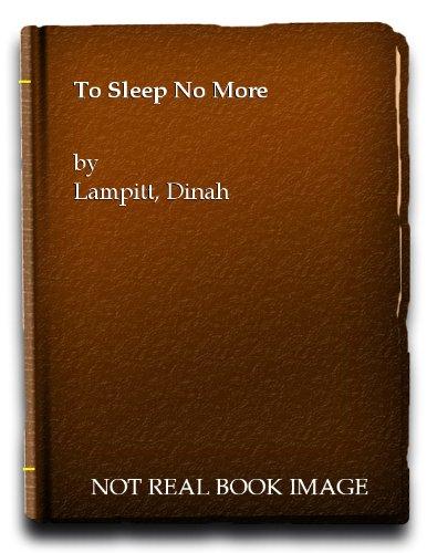 To sleep no more: Lampitt, Dinah