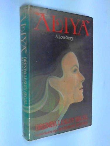Aliya. A Love Story.: Segal, Brenda Lesley