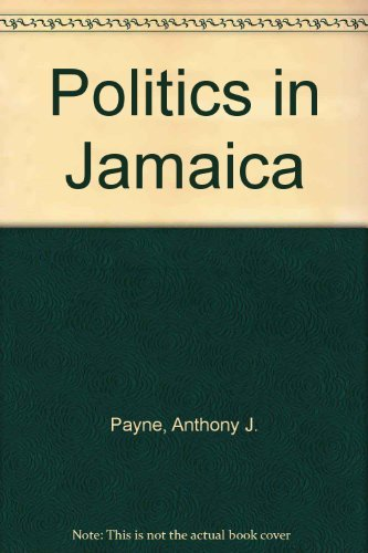 Politics in Jamaica: Anthony J. Payne