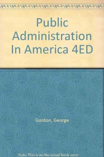 Public Administration In America 4ED Gordon, George