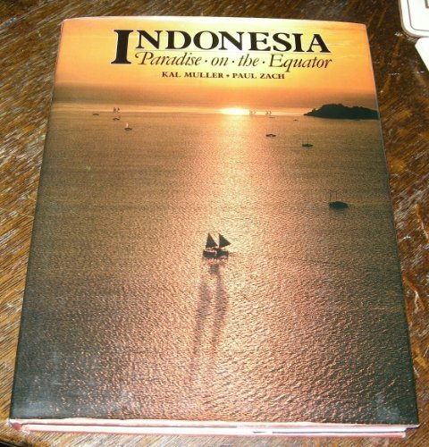 Indonesia: Paradise on the Equator (0312019025) by Kal Muller; Paul Zach