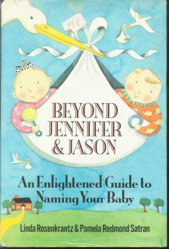 9780312019075: Beyond Jennifer and Jason: An Enlightened Guide to Naming Your Baby