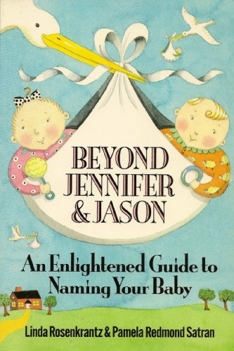 9780312019082: Beyond Jennifer and Jason: An enlightened guide to naming your baby