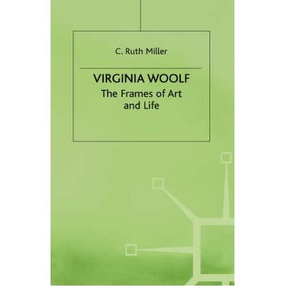 9780312019143: Virginia Woolf: The Frames of Art and Life