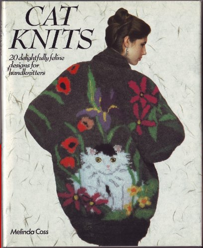 Cat Knits 20 delightfully feline designs for hand knitters