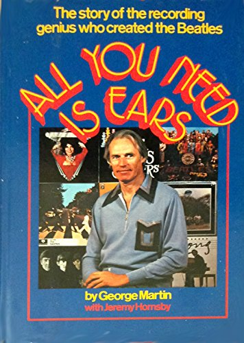 All You Need Is Ears: Martin, George ;