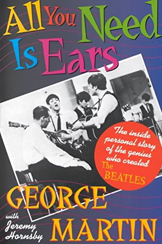 9780312020446: [(All You Need is Ears)] [by: George Martin]