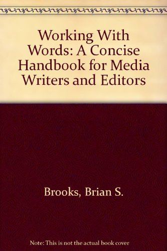 9780312020675: Working With Words: A Concise Handbook for Media Writers and Editors