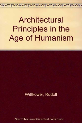 9780312020828: Architectural Principles in the Age of Humanism
