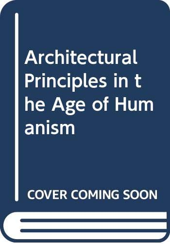 9780312020835: Architectural Principles in the Age of Humanism