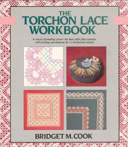The Torchon Lace Workbook: Cook, Bridget M.