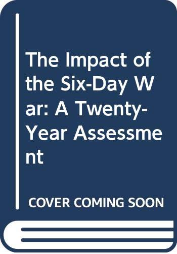 9780312021221: The Impact of the Six-Day War: A Twenty-Year Assessment