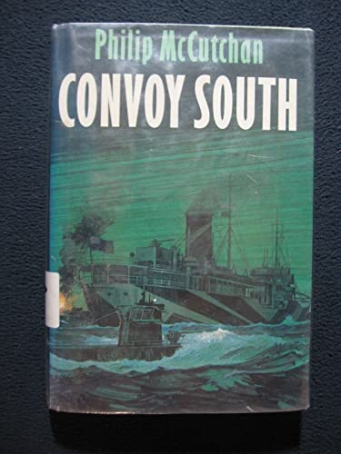 Convoy South: Philip McCutchan