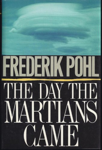 The Day the Martians Came: Pohl, Frederik