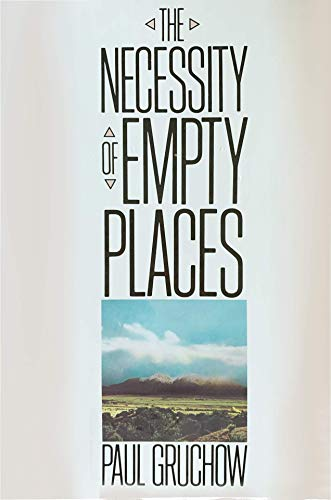 The Necessity of Empty Places: Gruchow, Paul