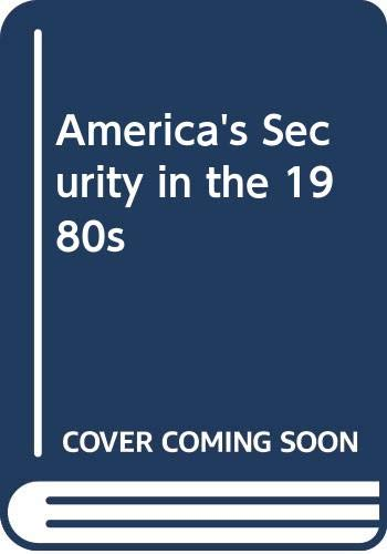 9780312021993: America's Security in the 1980s