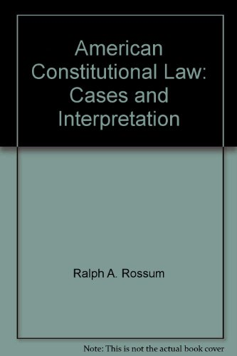 American constitutional law: Cases and interpretation: Rossum, Ralph A