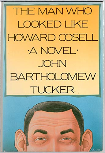 The Man Who Looked Like Howard Cosell : A Novel
