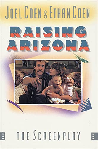 Raising Arizona: The Screenplay